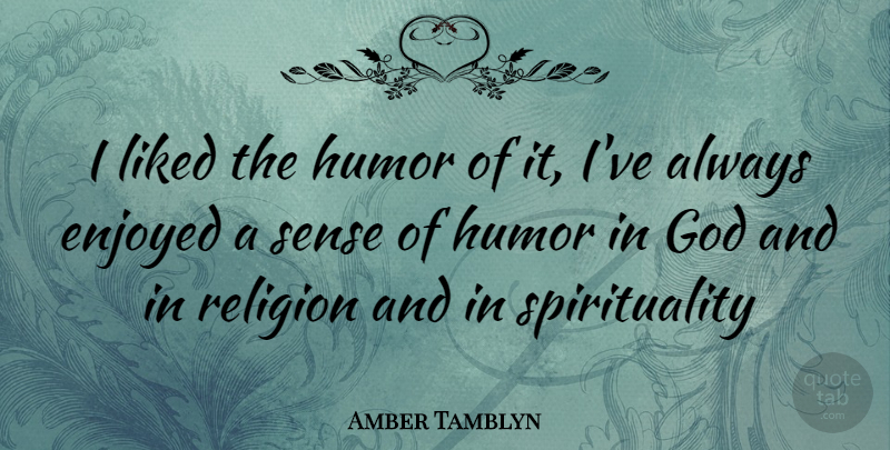 Amber Tamblyn I Liked The Humor Of It Ive Always Enjoyed A Sense