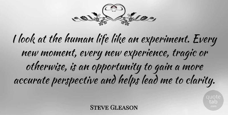 Steve Gleason I Look At The Human Life Like An Experiment Every