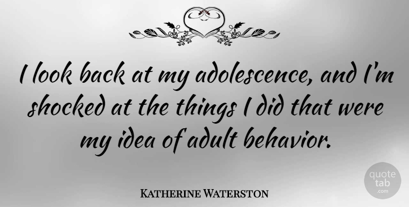 Katherine Waterston Quote About undefined: I Look Back At My...