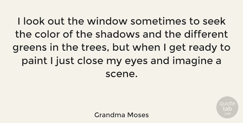 Grandma Moses I Look Out The Window Sometimes To Seek The Color Of