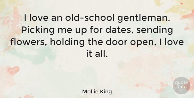 Mollie King: I love an old-school gentleman  Picking me up