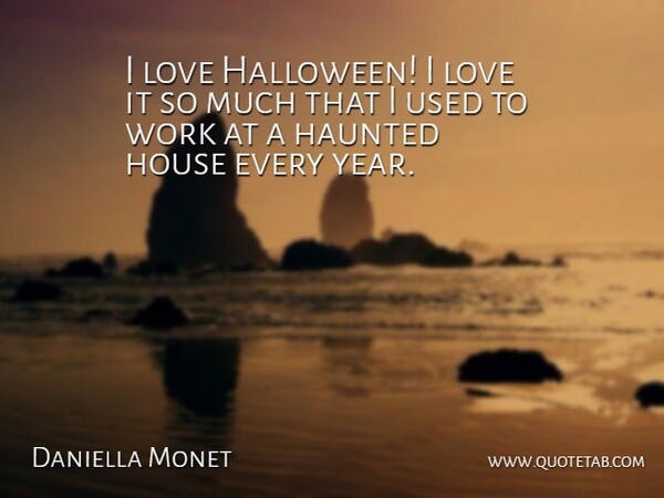 Daniella Monet I Love Halloween I Love It So Much That I Used To Work At A Quotetab