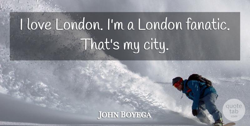 John Boyega I Love London Im A London Fanatic Thats My City