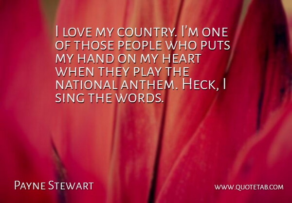 Payne Stewart I Love My Country Im One Of Those People Who Puts