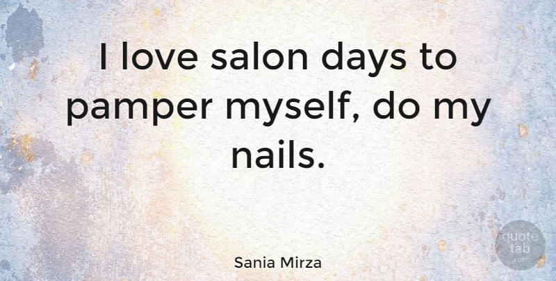 Sania Mirza Quote About Nails, Salons: I Love Salon Days To...