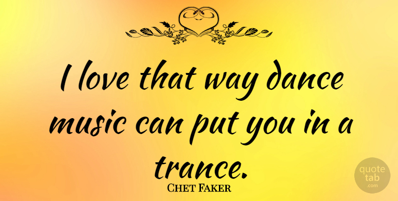 Chet Faker I Love That Way Dance Music Can Put You In A Trance