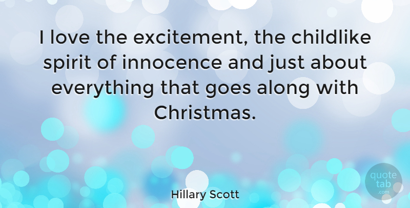 Hillary Scott Quote About Christmas, Innocence, Spirit: I Love The Excitement The...