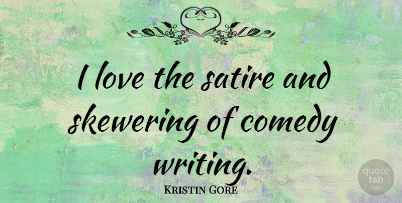 Kristin Gore I Love The Satire And Skewering Of Comedy Writing