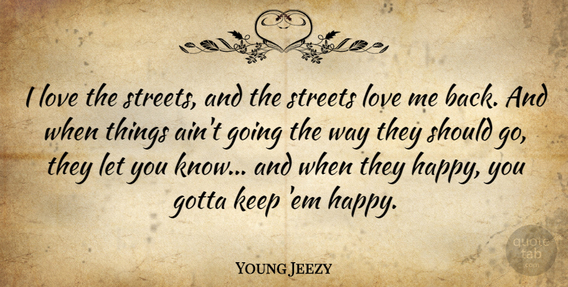 Young Jeezy I Love The Streets And The Streets Love Me Back And