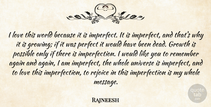 Rajneesh Quote About Spiritual, Imperfect World, Imperfection: I Love This World Because...