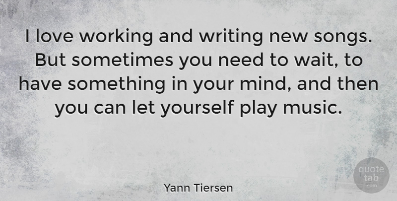 Yann Tiersen I Love Working And Writing New Songs But Sometimes