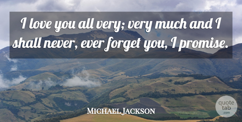 Michael Jackson Quote About Love You, Promise, Forget You: I Love You All Very...
