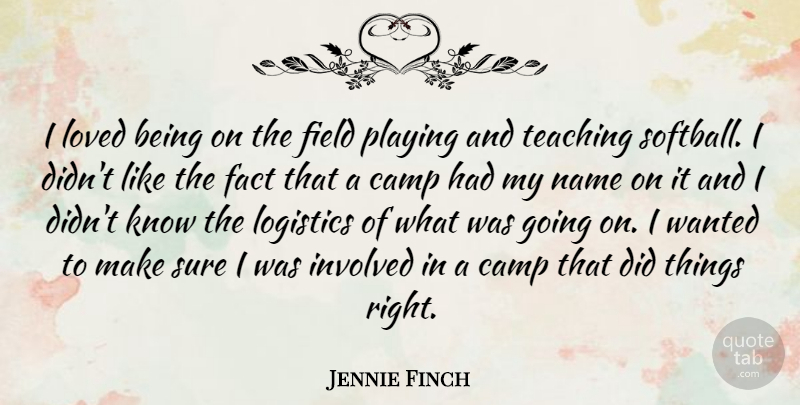 Jennie Finch I Loved Being On The Field Playing And Teaching