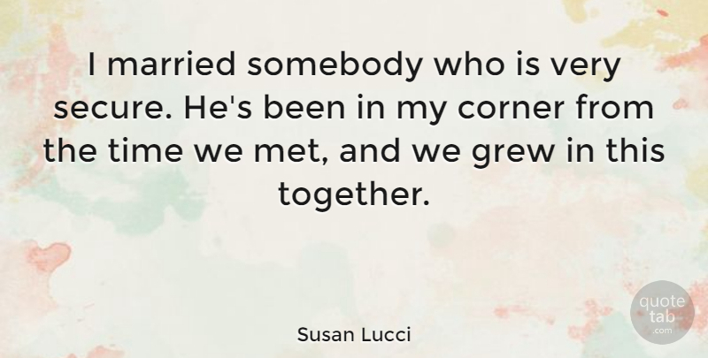 Susan Lucci Quote About Together, Married, Mets: I Married Somebody Who Is...