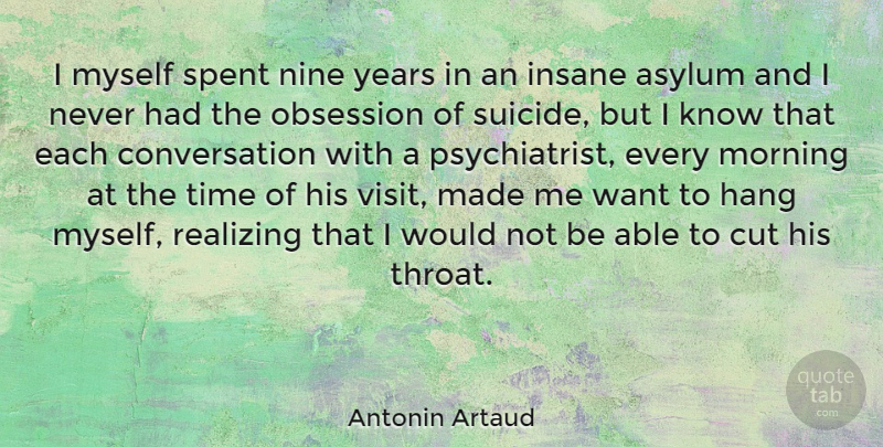 Antonin Artaud Quote About Suicide, Morning, Time: I Myself Spent Nine Years...