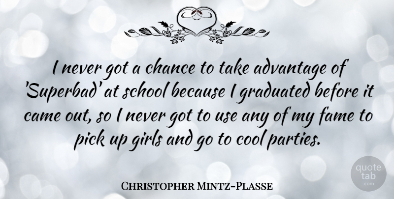 Christopher Mintz Plasse I Never Got A Chance To Take Advantage Of