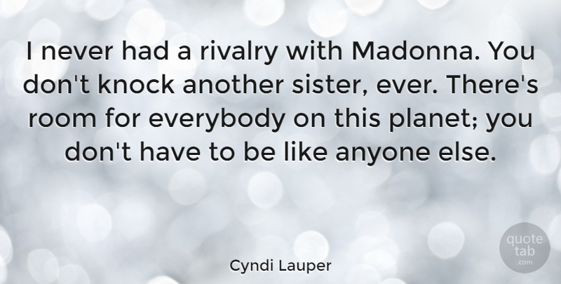 Cyndi Lauper I Never Had A Rivalry With Madonna You Dont Knock