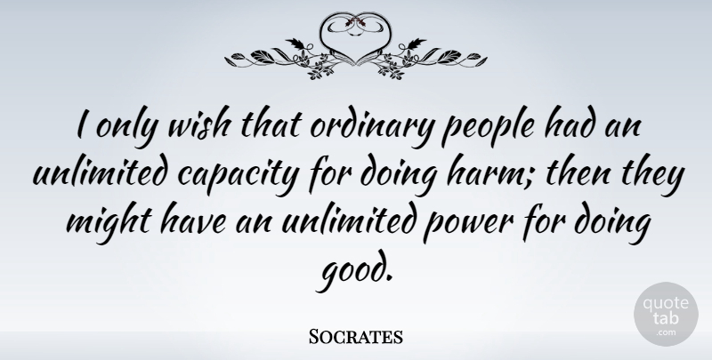 Socrates Quote About People, Wish, Might: I Only Wish That Ordinary...