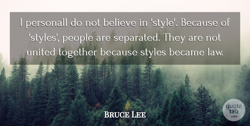 Bruce Lee Quote About Believe, Law, People: I Personall Do Not Believe...