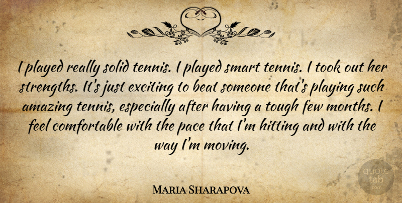 Maria Sharapova Quote About Amazing, Beat, Exciting, Few, Hitting: I Played Really Solid Tennis...