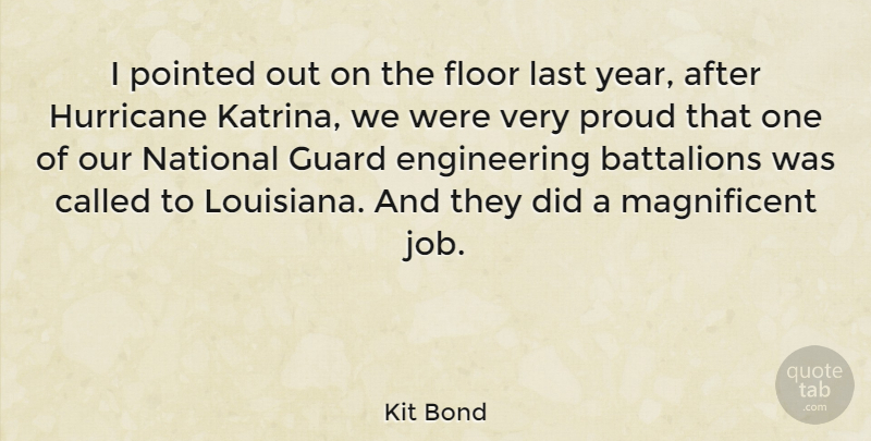 Kit Bond Quote About Battalions, Floor, Guard, Hurricane, National: I Pointed Out On The...