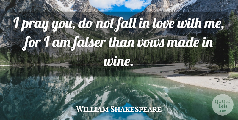 William Shakespeare Quote About Love, Fall, Wine: I Pray You Do Not...