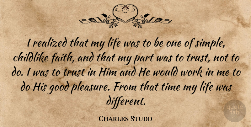 Charles Studd I Realized That My Life Was To Be One Of Simple