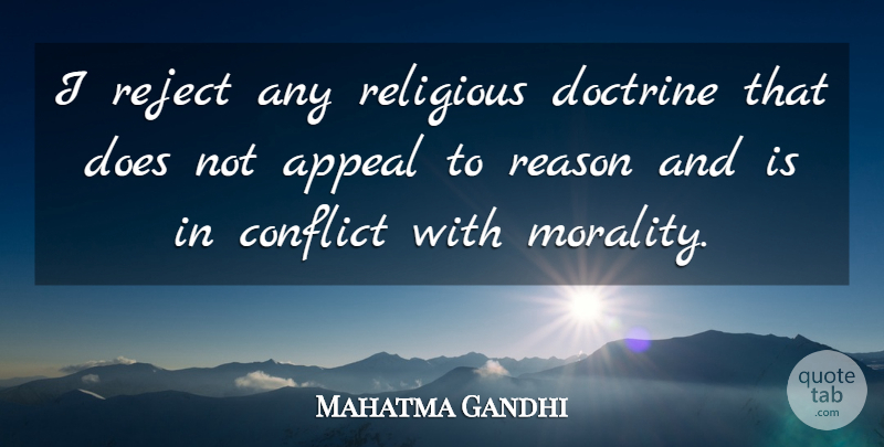 Mahatma Gandhi Quote About Faith, Religious, Motherhood: I Reject Any Religious Doctrine...