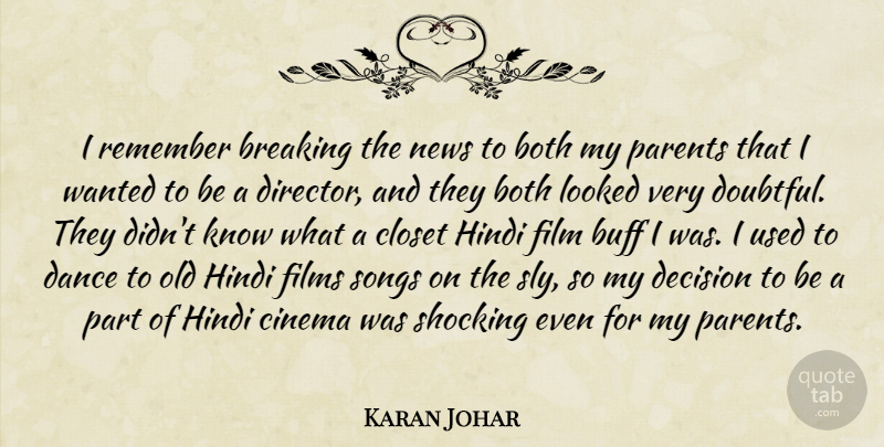Karan Johar Quote About Both, Breaking, Buff, Cinema, Closet: I Remember Breaking The News...