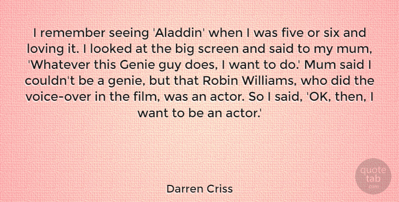 Darren Criss Quote About Five, Genie, Guy, Looked, Mum: I Remember Seeing Aladdin When...