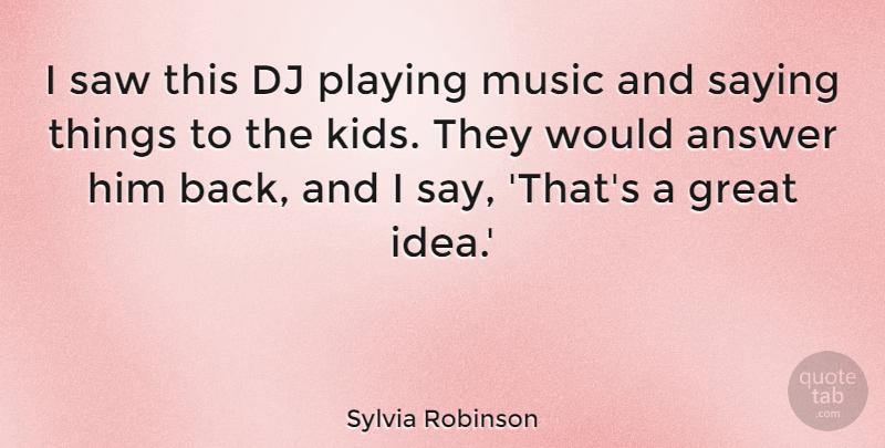 Sylvia Robinson I Saw This Dj Playing Music And Saying Things To