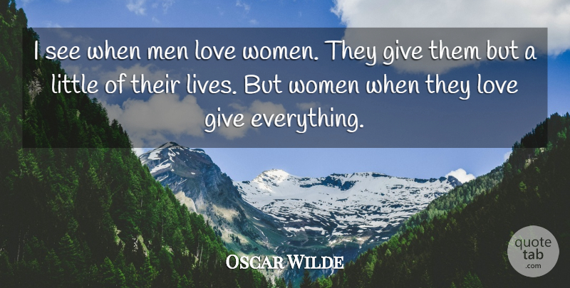 Oscar Wilde Quote About Love, Funny, Boyfriend: I See When Men Love...