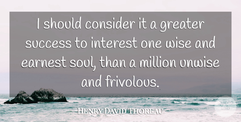 Henry David Thoreau Quote About Success, Wise, Wisdom: I Should Consider It A...