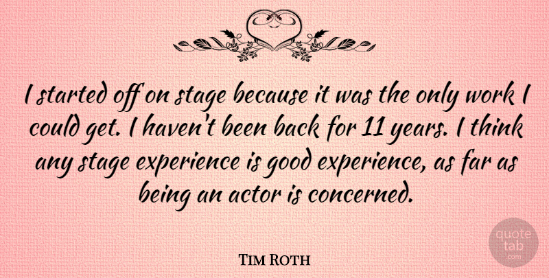 Tim Roth I Started Off On Stage Because It Was The Only Work I