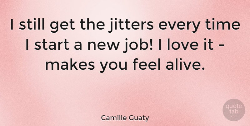 Camille Guaty Quote About Love, Time: I Still Get The Jitters...