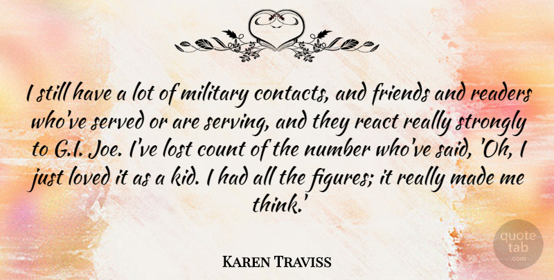 Karen Traviss Quote About Count, Lost, Loved, Military, Number: I Still Have A Lot...