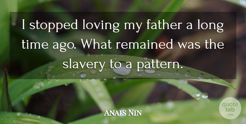 Anais Nin Quote About Boyfriend, Father, Long: I Stopped Loving My Father...