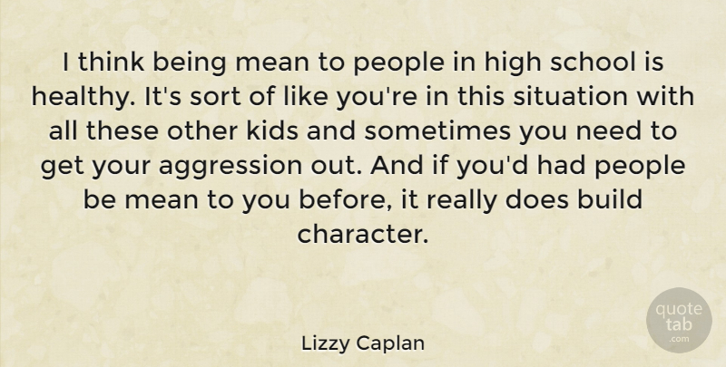 Lizzy Caplan I Think Being Mean To People In High School Is Healthy