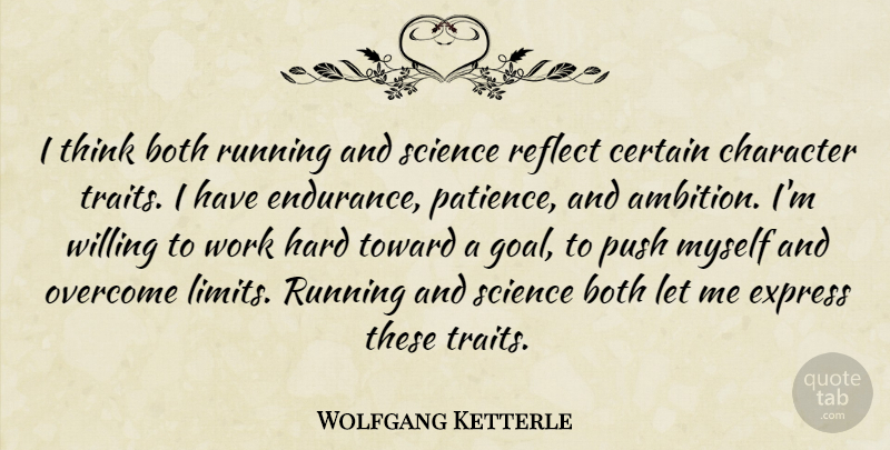 Wolfgang Ketterle Quote About Both, Certain, Character, Express, Hard: I Think Both Running And...