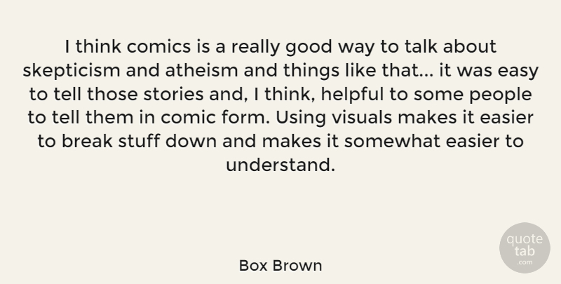 Box Brown: I think comics is a really good way to talk about ...