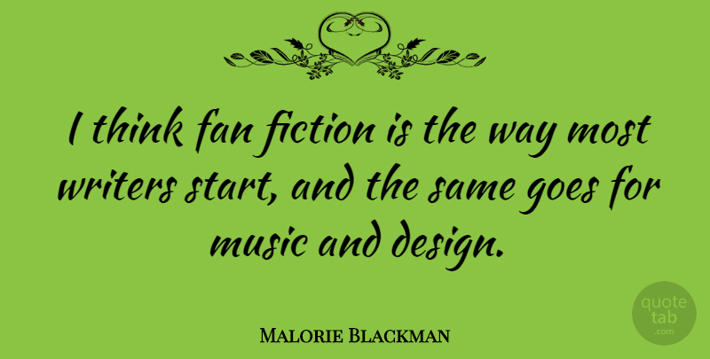 Malorie Blackman: I think fan fiction is the way most writers start
