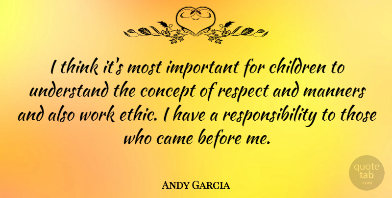 Andy Garcia I Think Its Most Important For Children To Understand