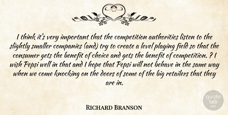 Richard Branson Quote About Behave, Benefit, Choice, Companies, Competition: I Think Its Very Important...
