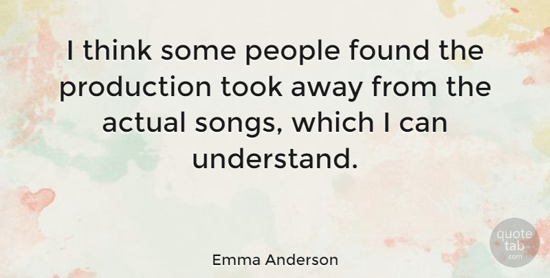 Emma Anderson Quote About Song, Thinking, People: I Think Some People Found...