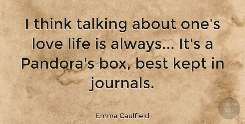 Emma Caulfield Quote About Love Life, Thinking, Talking: I Think Talking About Ones...