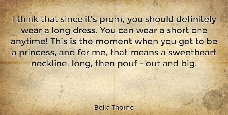 Bella Thorne Quote About Princess, Mean, Thinking: I Think That Since Its...