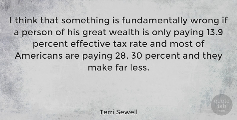 Terri Sewell Quote About Effective, Far, Great, Paying, Percent: I Think That Something Is...