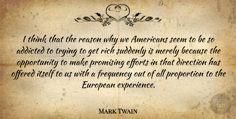Mark Twain Quote About Opportunity, Thinking, Effort: I Think That The Reason...