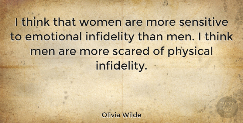 Olivia Wilde: I think that women are more sensitive to ...