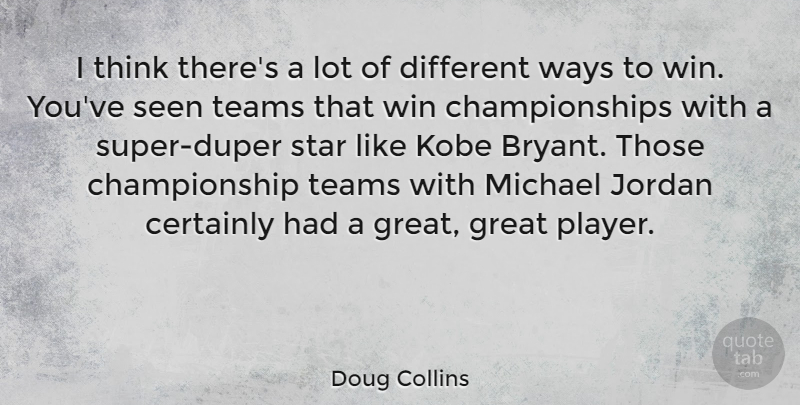 Doug Collins Quote About Stars, Team, Winning: I Think Theres A Lot...